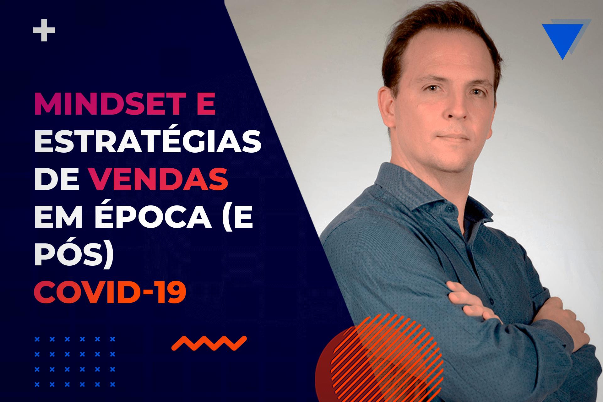 Mindset e estratégias de vendas em época (epós) COVID-19 - 00:39:57